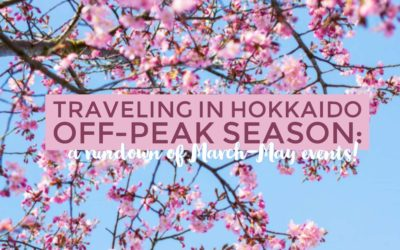 Traveling in Hokkaido off-peak season: March - May events